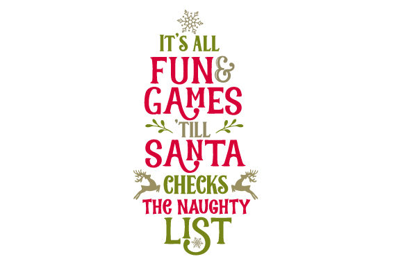 Download Free It S All Fun And Games Till Santa Checks The Naughty List Svg for Cricut Explore, Silhouette and other cutting machines.