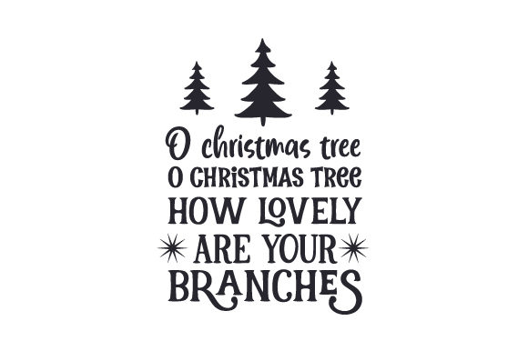 Download Free O Christmas Tree O Christmas Tree How Lovely Are Your Branches SVG Cut Files