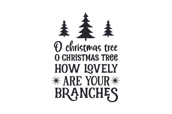 Download Free O Christmas Tree O Christmas Tree How Lovely Are Your Branches for Cricut Explore, Silhouette and other cutting machines.