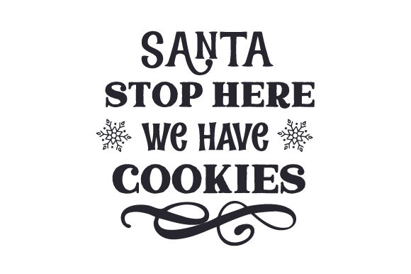 Santa Stop Here, We Have Cookies Christmas Craft Cut File By Creative Fabrica Crafts - Image 1