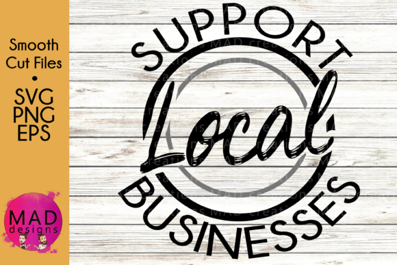 Support Local Businesses Graphic Crafts By maddesigns718