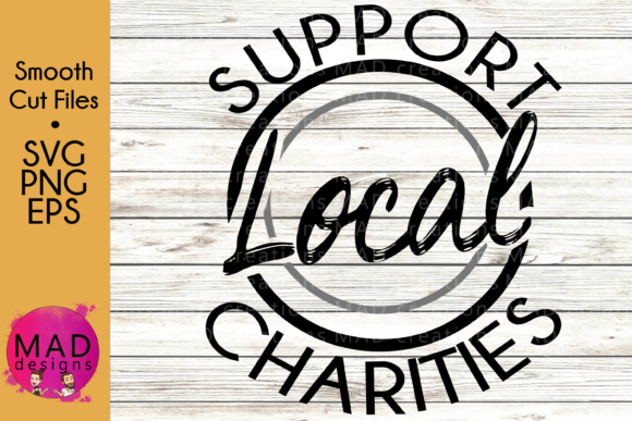 Support Local Charities Graphic Crafts By maddesigns718