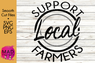 Support Local Farmers Gráfico Crafts Por maddesigns718