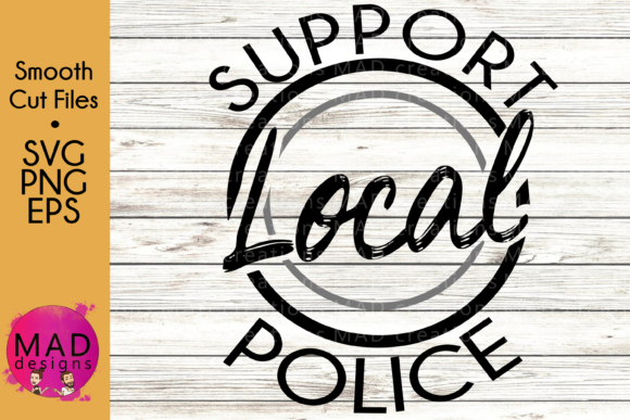 Support Local Police Graphic Crafts By maddesigns718