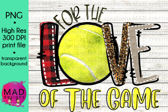 For the Love of the Game Tennis Graphic Crafts By maddesigns718 - Image 1