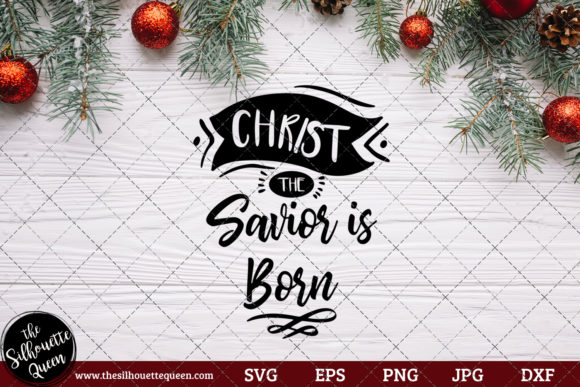 Download Free Christ The Savior Is Born Saying Graphic By for Cricut Explore, Silhouette and other cutting machines.