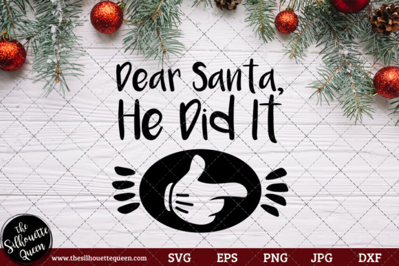 Download Free Dear Santa He Did It Graphic By Thesilhouettequeenshop for Cricut Explore, Silhouette and other cutting machines.