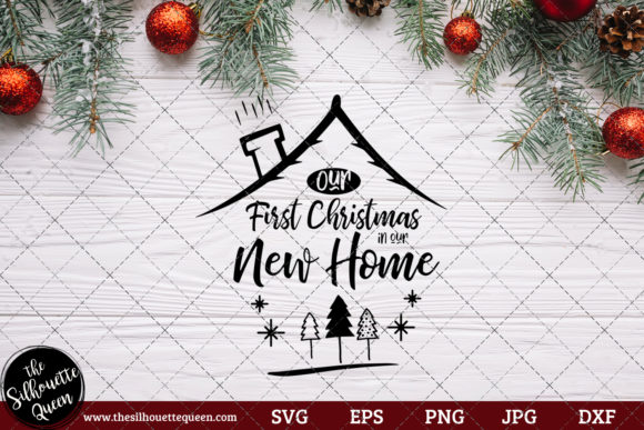 Download Free Our First Christmas In Our New Home Graphic By for Cricut Explore, Silhouette and other cutting machines.