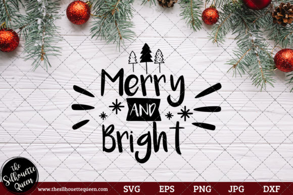 Download Free Merry And Bright Saying Graphic By Thesilhouettequeenshop for Cricut Explore, Silhouette and other cutting machines.