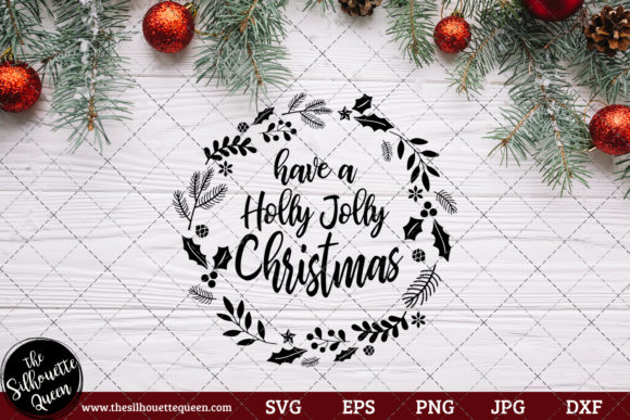 Have A Holly Jolly Christmas Saying Graphic By