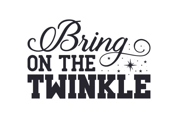 Download Free Bring On The Twinkle Svg Cut File By Creative Fabrica Crafts for Cricut Explore, Silhouette and other cutting machines.
