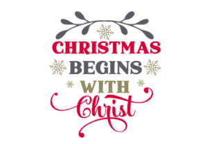 Christmas Begins with Christ Craft Design By Creative Fabrica Crafts