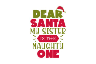 Dear Santa, My Sister is the Naughty One Craft Design By Creative Fabrica Crafts