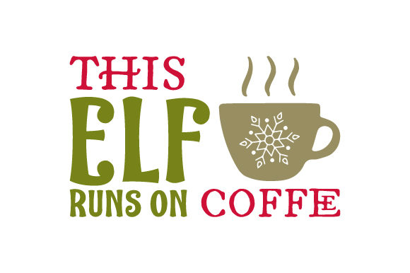 Download Free This Elf Runs On Coffee Svg Cut File By Creative Fabrica Crafts for Cricut Explore, Silhouette and other cutting machines.