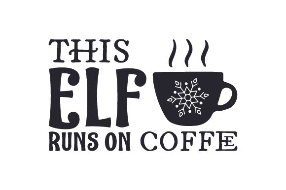This Elf Runs on Coffee Craft Design By Creative Fabrica Crafts Image 2