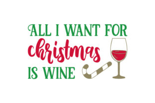 All I Want for Christmas is Wine Craft Design By Creative Fabrica Crafts
