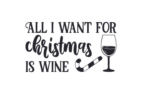 All I Want for Christmas is Wine Craft Design By Creative Fabrica Crafts Image 2