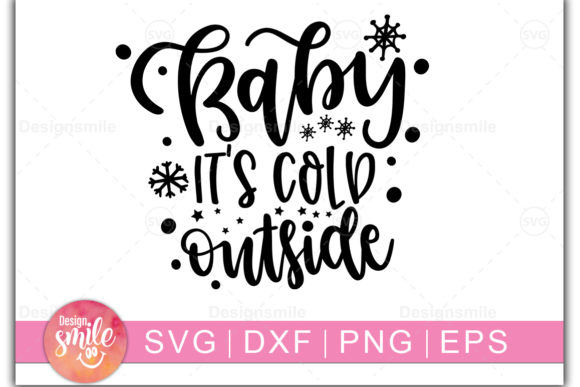 Download Free Baby It S Cold Outside Graphic By Designdealy Com Creative Fabrica for Cricut Explore, Silhouette and other cutting machines.