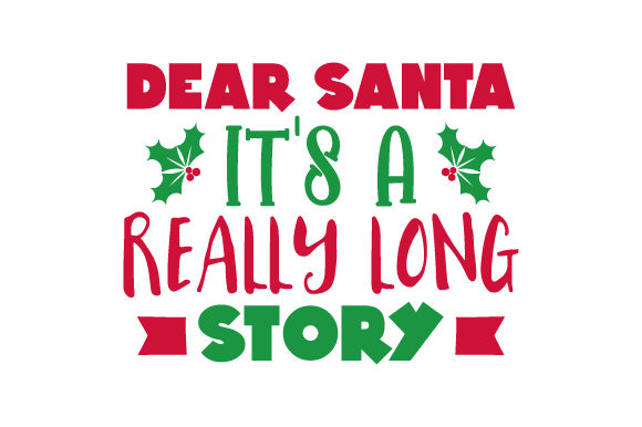 Dear Santa, It's a Really Long Story Craft Design von Creative Fabrica Crafts