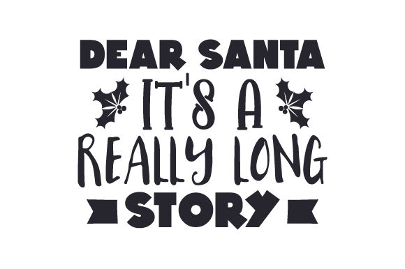 Dear Santa, It's a Really Long Story Craft Design By Creative Fabrica Crafts Image 2
