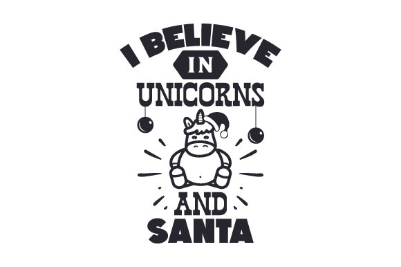 I Believe in Unicorns and Santa Christmas Craft Cut File By Creative Fabrica Crafts - Image 2