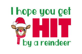 I Hope You Get Hit by a Reindeer Craft Design By Creative Fabrica Crafts