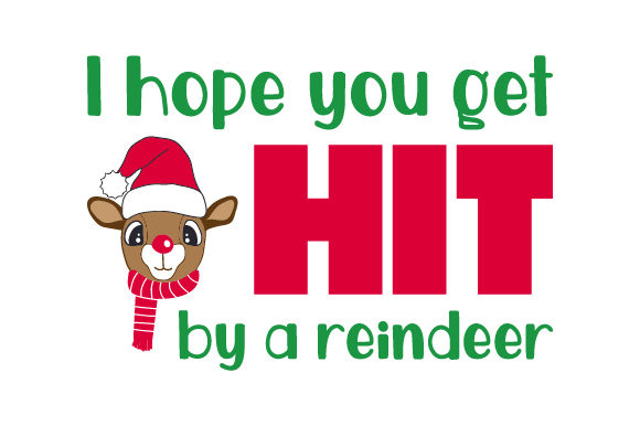 I Hope You Get Hit by a Reindeer Navidad Archivo de Corte Craft Por Creative Fabrica Crafts