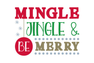 Mingle, Jingle & Be Merry Craft Design By Creative Fabrica Crafts