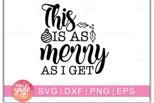 Print on Demand: This is As Merry As I Get Graphic Crafts By Designdealy
