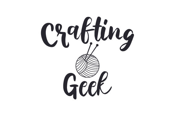 Crafting Geek Quotes Craft Cut File By Creative Fabrica Crafts