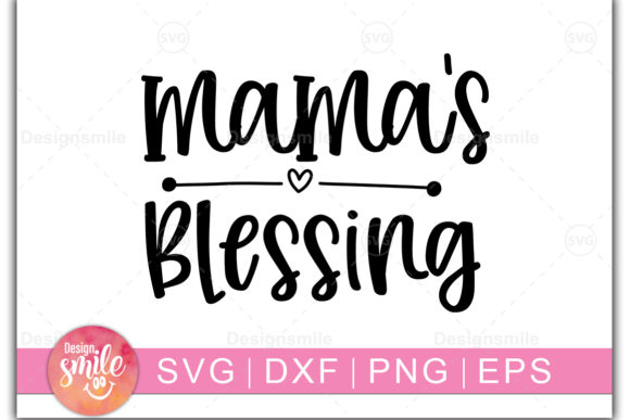 Download Free Mama S Blessing Graphic By Designdealy Com Creative Fabrica for Cricut Explore, Silhouette and other cutting machines.