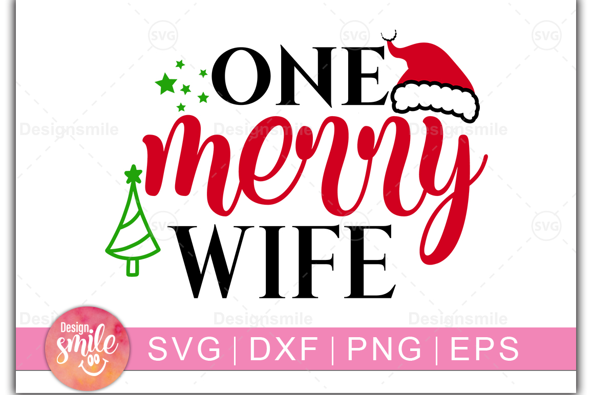 Download Free One Merry Wife Graphic By Designdealy Com Creative Fabrica for Cricut Explore, Silhouette and other cutting machines.