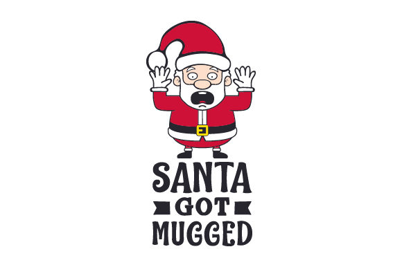 Download Free Santa Got Mugged Svg Cut File By Creative Fabrica Crafts for Cricut Explore, Silhouette and other cutting machines.