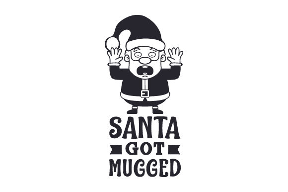 Santa Got Mugged Craft Design By Creative Fabrica Crafts Image 2