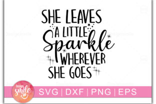 Print on Demand: She Leaves a Little Sparkle Wherever Graphic Crafts By Designdealy