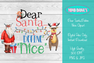 Download Free Dear Santa Define Nice Graphic By Dana Tucker Creative Fabrica for Cricut Explore, Silhouette and other cutting machines.
