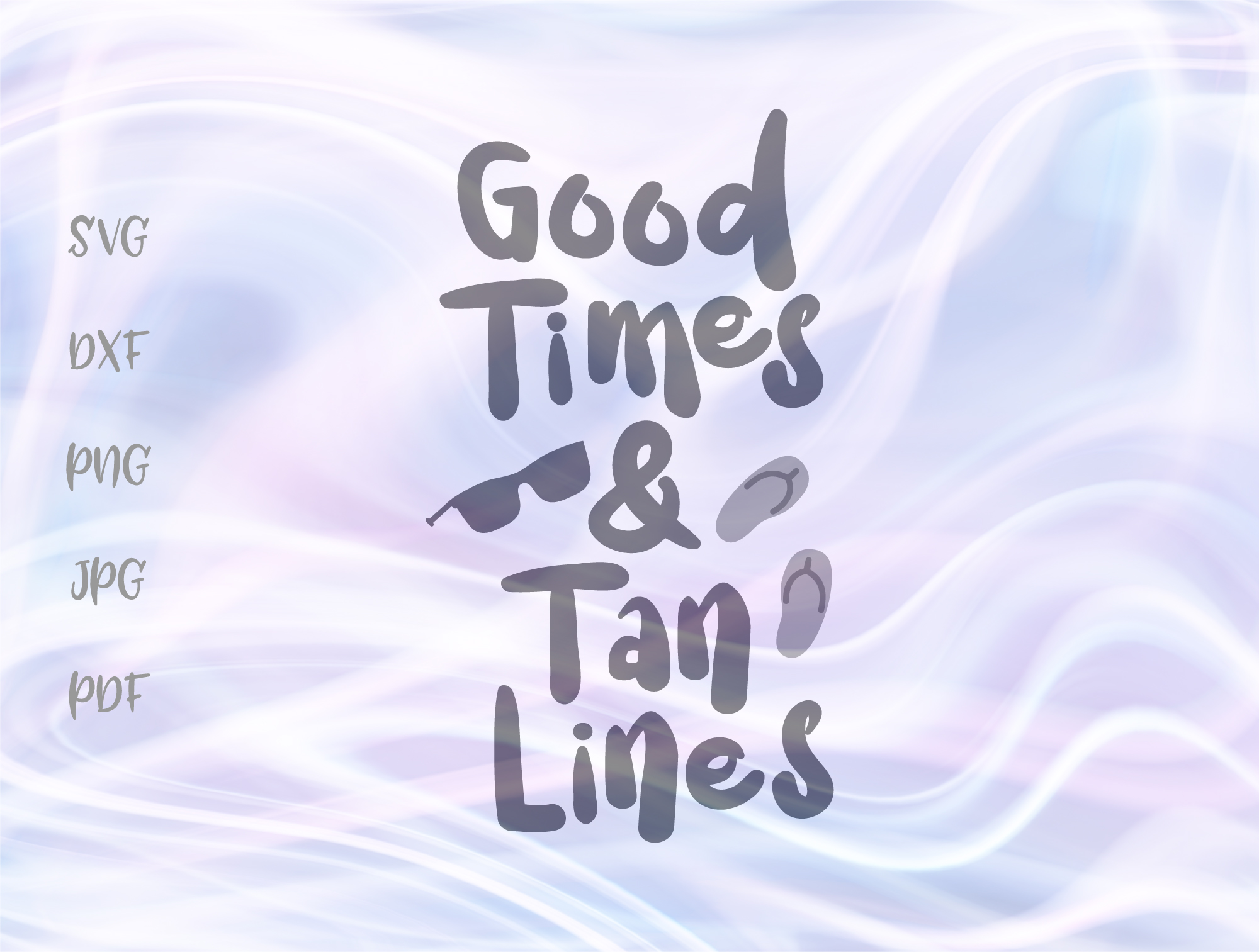 Download Free Good Times Tan Lines Funny Summer Beach Graphic By Digitals By for Cricut Explore, Silhouette and other cutting machines.