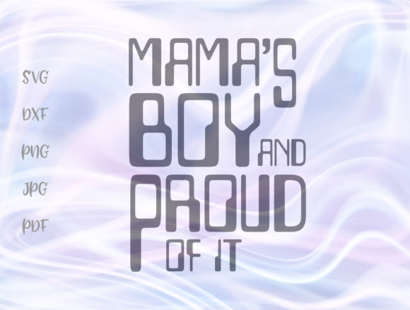 Mamas Boy and Proud of It Graphic By Digitals by Hanna