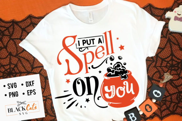I Put a Spell on You SVG Graphic Crafts By BlackCatsMedia