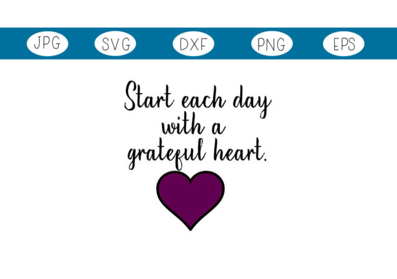 Start Each Day with a Grateful Heart Graphic By capeairforce