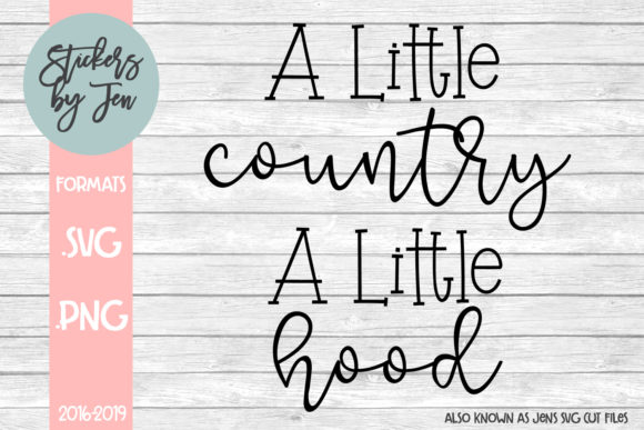 Download Free A Little Country A Little Hood Svg Graphic By Stickers By for Cricut Explore, Silhouette and other cutting machines.
