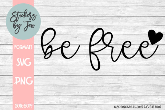 Download Free Be Free Graphic By Stickers By Jennifer Creative Fabrica for Cricut Explore, Silhouette and other cutting machines.