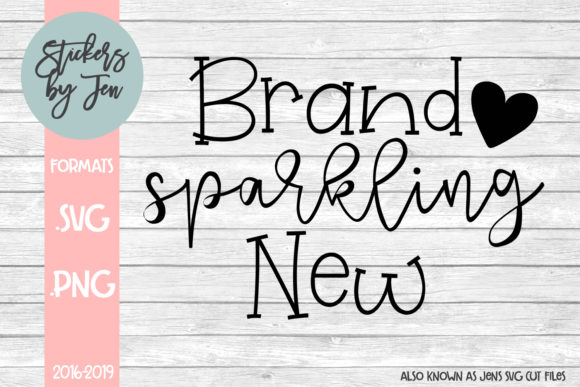 Download Free Brand Sparkling New Svg Graphic By Stickers By Jennifer for Cricut Explore, Silhouette and other cutting machines.