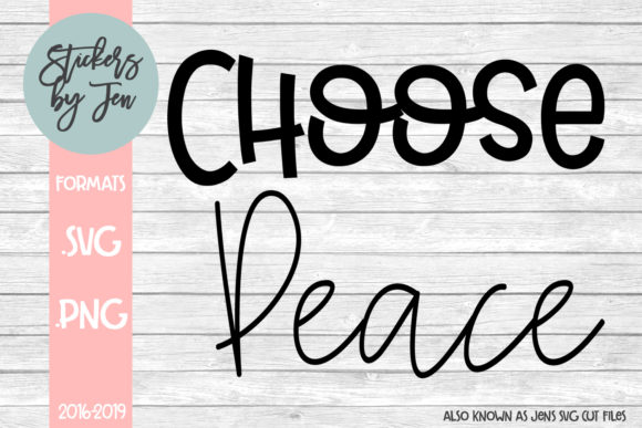 Download Free Choose Peace Graphic By Stickers By Jennifer Creative Fabrica for Cricut Explore, Silhouette and other cutting machines.