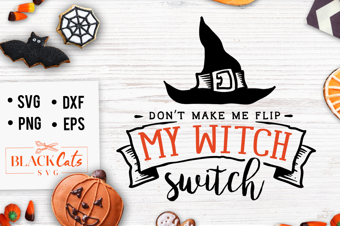 Download Free Don T Make Me Flip My Witch Switch Svg Graphic By Blackcatsmedia for Cricut Explore, Silhouette and other cutting machines.