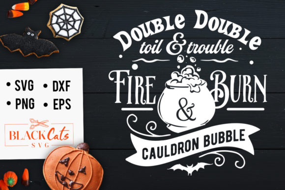 Download Free Double Double Toil And Trouble Svg Graphic By Blackcatsmedia for Cricut Explore, Silhouette and other cutting machines.