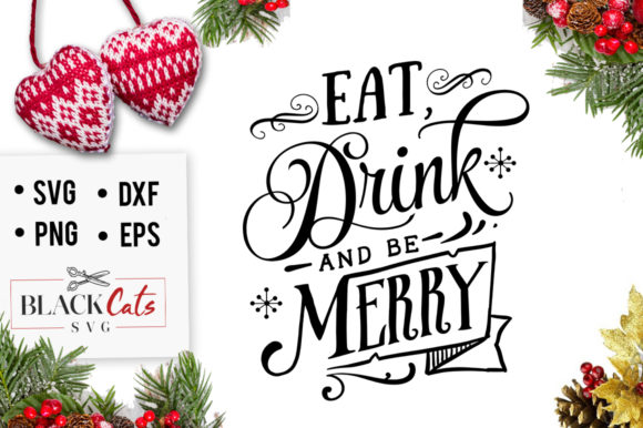 Download Free Eat Drink And Be Merry Svg Graphic By Blackcatsmedia Creative for Cricut Explore, Silhouette and other cutting machines.