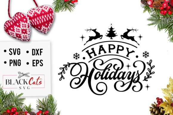 Download Free Happy Holidays Graphic By Blackcatsmedia Creative Fabrica for Cricut Explore, Silhouette and other cutting machines.