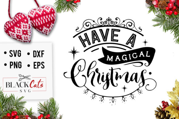 Download Free Have A Magical Christmas Svg Graphic By Blackcatsmedia for Cricut Explore, Silhouette and other cutting machines.
