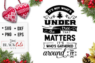 It S Not What S Under The Tree Svg Graphic By Blackcatsmedia